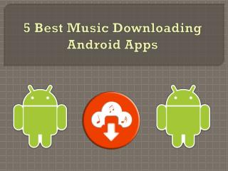 5 Best Music Downloading Android Apps