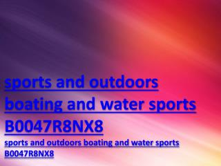 sports and outdoors boating and water sports B0047R8NX8