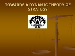 TOWARDS A DYNAMIC THEORY OF STRATEGY