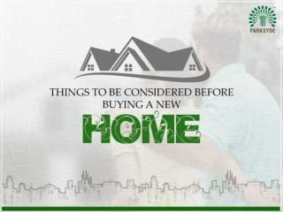 Things to be considered before buying a new home