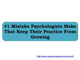 #1 Mistake Psychologists Make That Keep Their Practice From Growing