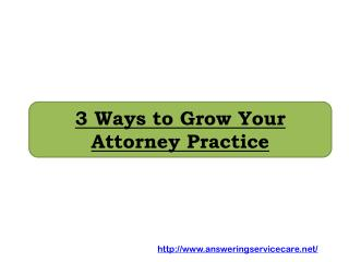 3 Ways to Grow Your Attorney Practice