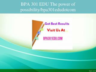 BPA 301 EDU The power of possibility/bpa301edudotcom