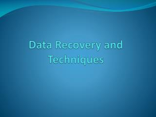 Data Recovery and Techniques
