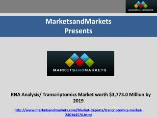 RNA Analysis/ Transcriptomics Market worth $3,773.0 Million by 2019