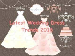 Latest Wedding Dress Trends 2016