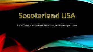 Scooterland USA- Buys a Self Balancing Scooter in Affordable Price