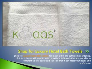 Shop for Luxury Hotel Bath Towels