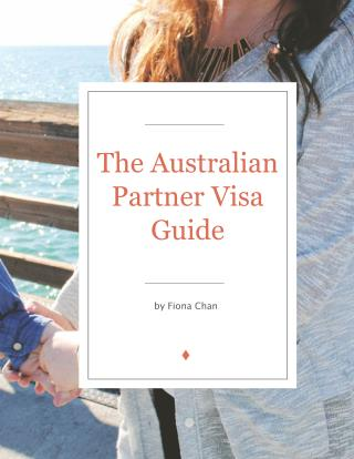 The Australian Partner Visa 820 Guide by Fiona Chan [2016]