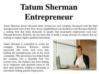 Tatum Sherman - Entrepreneur