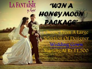 Win A Honeymoon Package By La Fantaisie