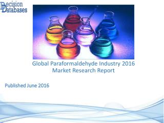 Worldwide Paraformaldehyde Industry- Size, Share and Market Forecasts 2021