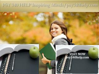 PSY 340 HELP Inspiring Minds/psy340help.com