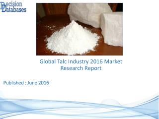 Worldwide Talc Industry- Size, Share and Market Forecasts 2021