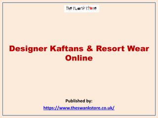 The Swank Store- Designer Kaftans & Resort Wear Online