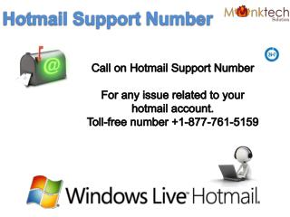 Contact us on Hotmail support number 1-877-761-5159