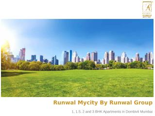 1, 1.5, 2 and 3 BHK Homes in Runwal Mycity Dombivli Mumbai