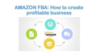 How to create a profitable business using Amazon FBA?