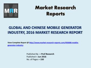 Global and Chinese Mobile Generator Market 2016 Analysis and 2021 Forecasts