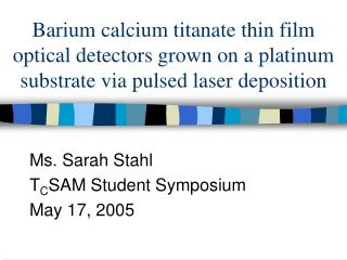Barium calcium titanate thin film optical detectors grown on a platinum substrate via pulsed laser deposition