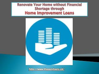 Renovate Your Home without Financial Shortage through Home Improvement Loans