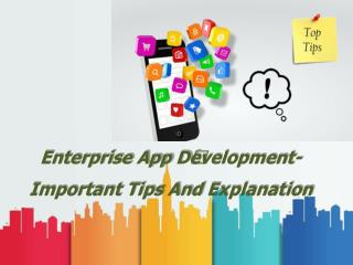 Enterprise App Development- Important tips and explanation