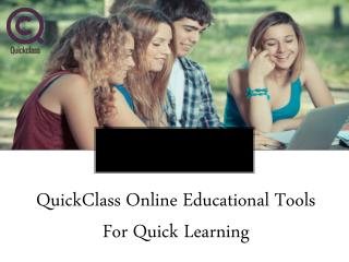 QuickClass Online Educational Tools For Quick Learning