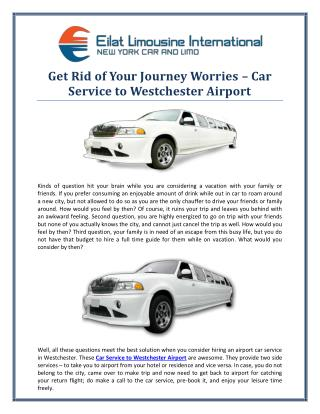 Get Rid of Your Journey Worries � Car Service to Westchester Airport