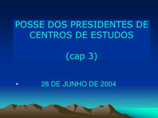 POSSE DOS PRESIDENTES DE CENTROS DE ESTUDOS  cap 3