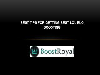 Best Tips for Getting Best Lol Elo Boosting