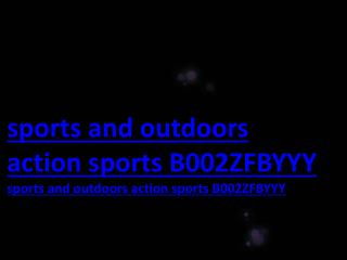 sports and outdoors action sports B002ZFBYYY