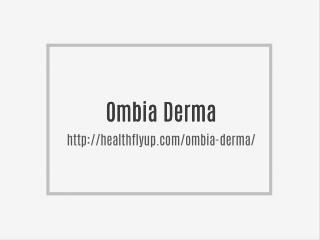 http://healthflyup.com/ombia-derma/