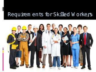 Canada Immigration Requirements for Skilled Workers