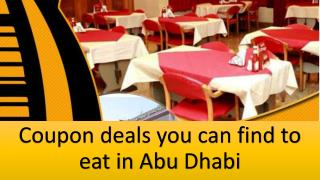 Coupon deals you can find to eat in Abu Dhabi