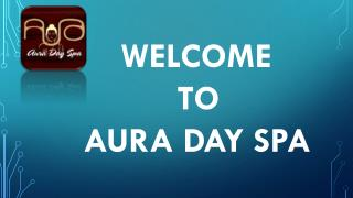 Benefits of Body Massage  - Aura Day Spa