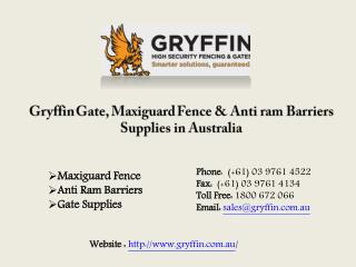 Gryffin Gate, Maxiguard Fence & Anti ram Barriers Supplies in Australia
