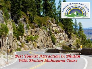 Best of Tourist Attraction in Bhutan with Bhutan Mahayana Tours
