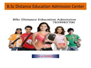 BSc Distance Education Admission Center-7859985700