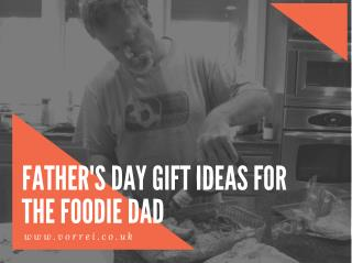 Father's Day Gifts for Foodie Dad Online UK