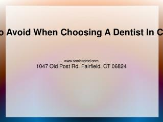 Mistakes To Avoid When Choosing A Dentist In Connecticut