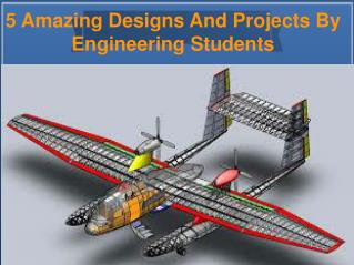 5 Amazing Designs And Projects By Engineering Students