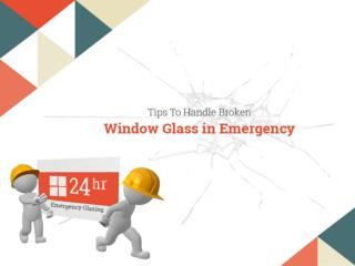 How to Handle Broken Window Glass in Emergency