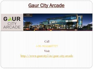 Gaur City Arcade Fabulous Commercial Project