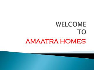 Amaatra homes by Amaatra group