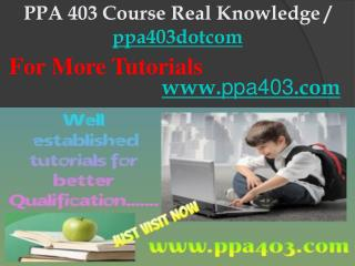 PPA 403 Course Real Knowledge / ppa403dotcom