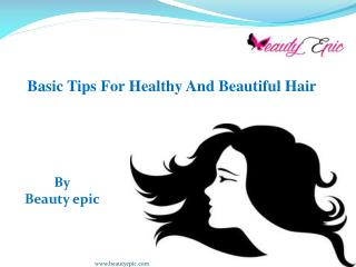 15 Basic Tips For Healthy And Beautiful Hair