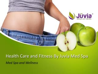 Health Care and Fitness - Juvia Med Spa