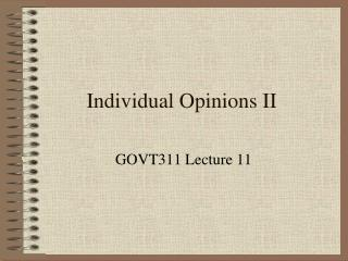 Individual Opinions II