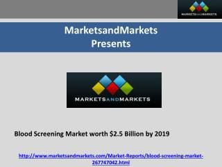 Blood Screening Market worth $2.5 Billion by 2019