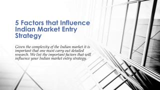 5 Factors that Influence Indian Market Entry Strategy
